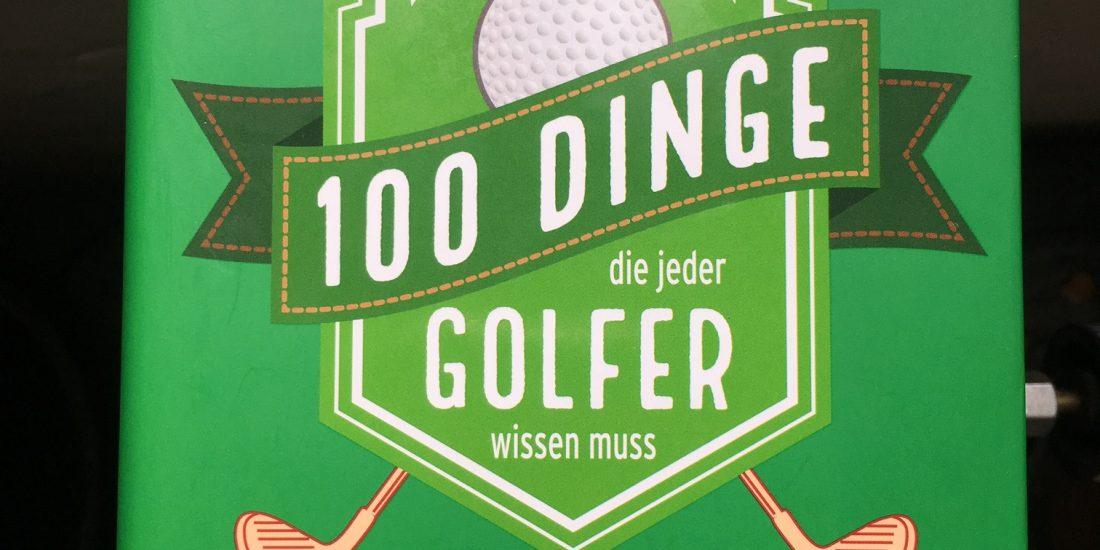 100 Dinge die jeder Golfer wissen muss